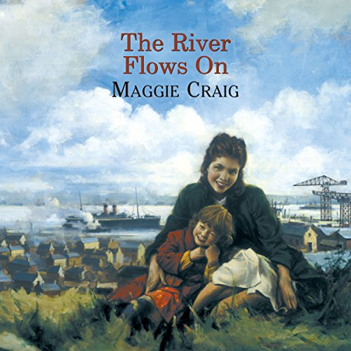 WENDY'S RETRO AUDIOBOOK REVIEW: THE RIVER FLOWS ON BY MAGGIE CRAIG, NARRATED BY LESLIE MACKIE