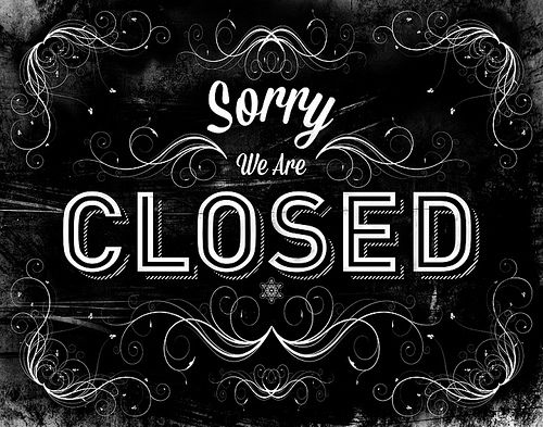 Sorry We're Closed